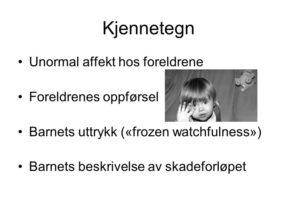 Kjennetegn Unormal affekt hos foreldrene Foreldrenes oppførsel