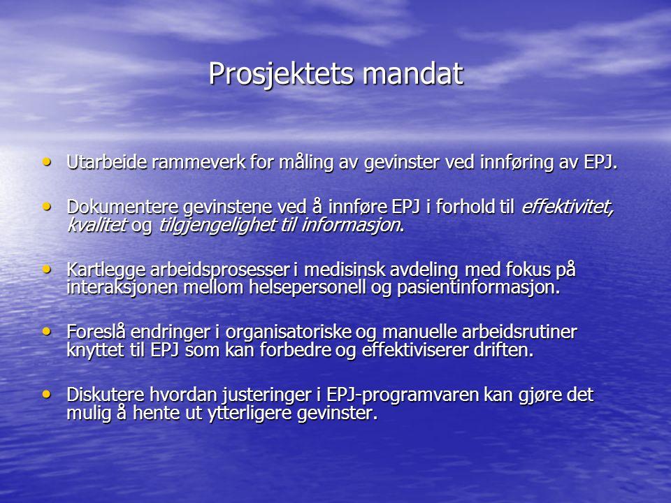 Prosjektets mandat Utarbeide rammeverk for måling av gevinster ved innføring av EPJ.