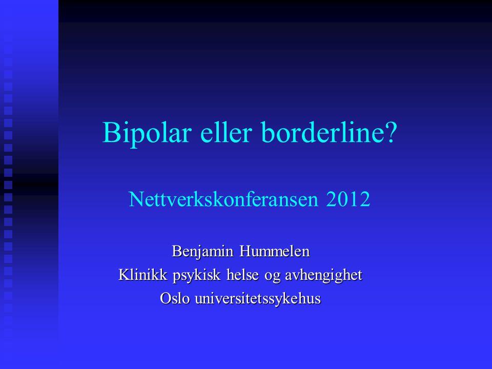 Bipolar eller borderline Nettverkskonferansen 2012