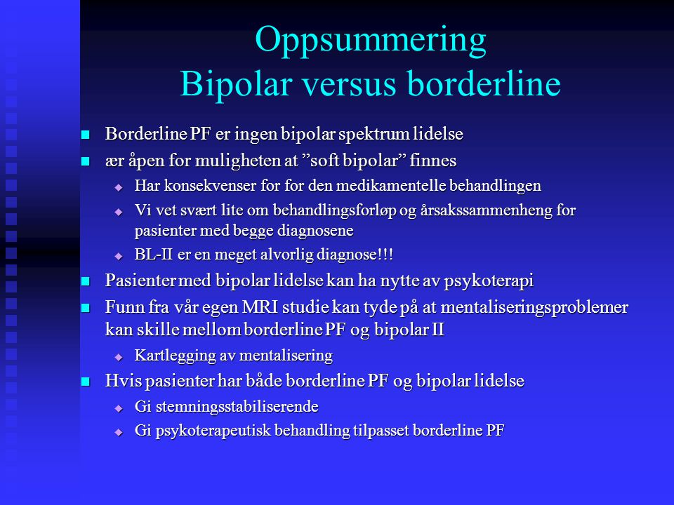 Oppsummering Bipolar versus borderline