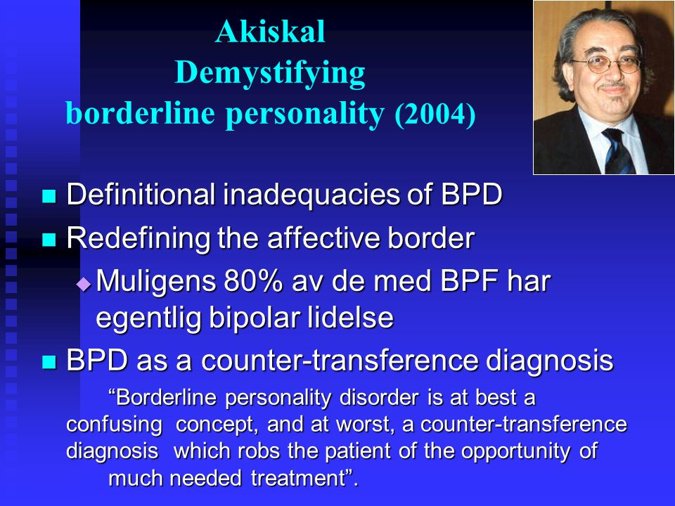 Akiskal Demystifying borderline personality (2004)