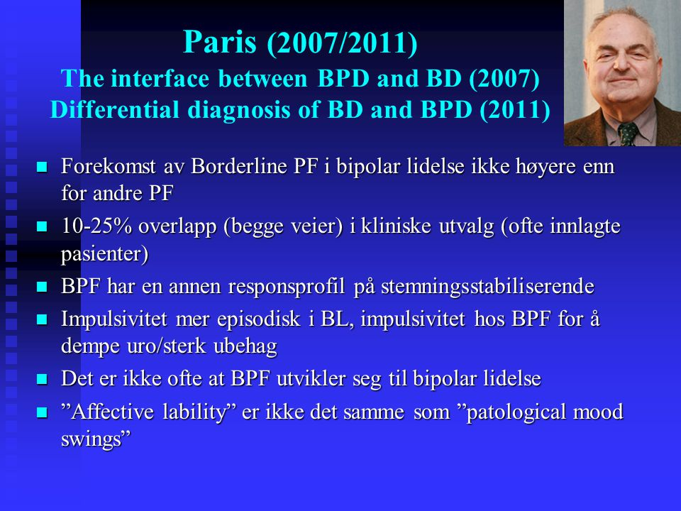 Paris (2007/2011) The interface between BPD and BD (2007) Differential diagnosis of BD and BPD (2011)