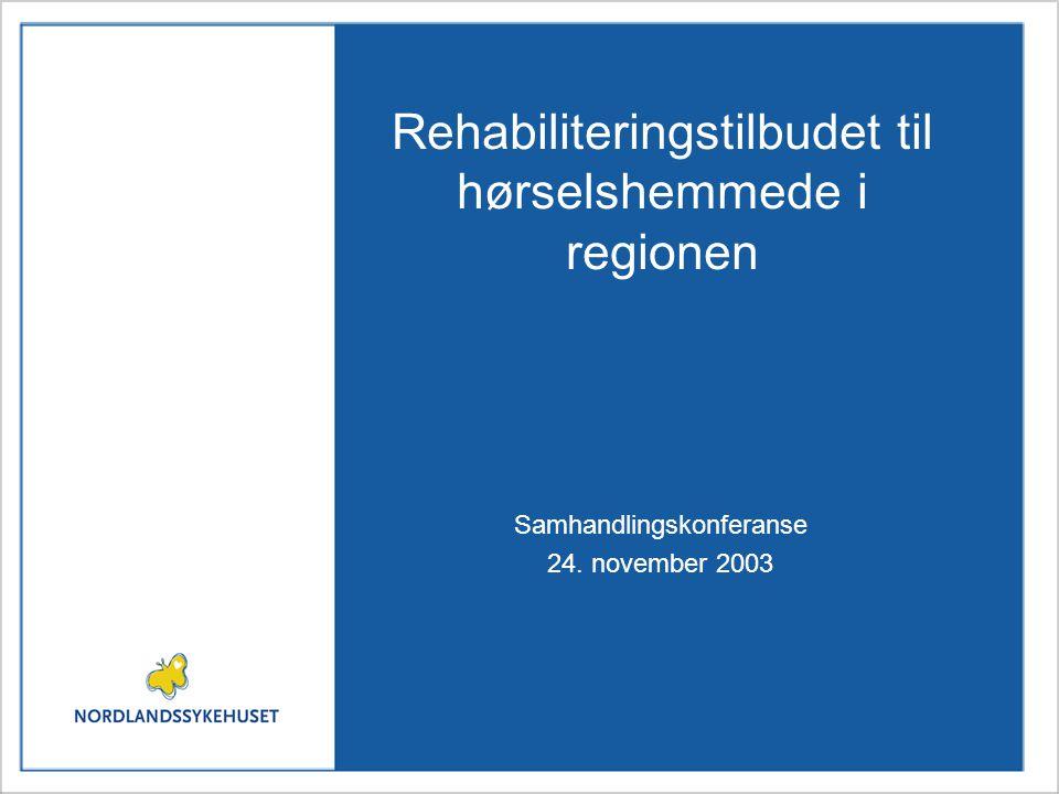 Rehabiliteringstilbudet til hørselshemmede i regionen