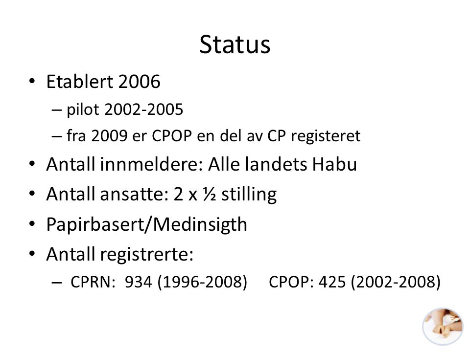 Status Etablert 2006 Antall innmeldere: Alle landets Habu