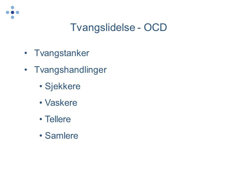 Tvangslidelse - OCD Tvangstanker Tvangshandlinger Sjekkere Vaskere