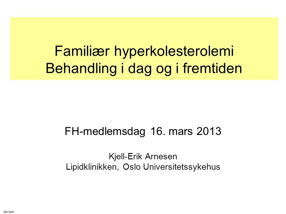 Familiær hyperkolesterolemi Behandling i dag og i fremtiden