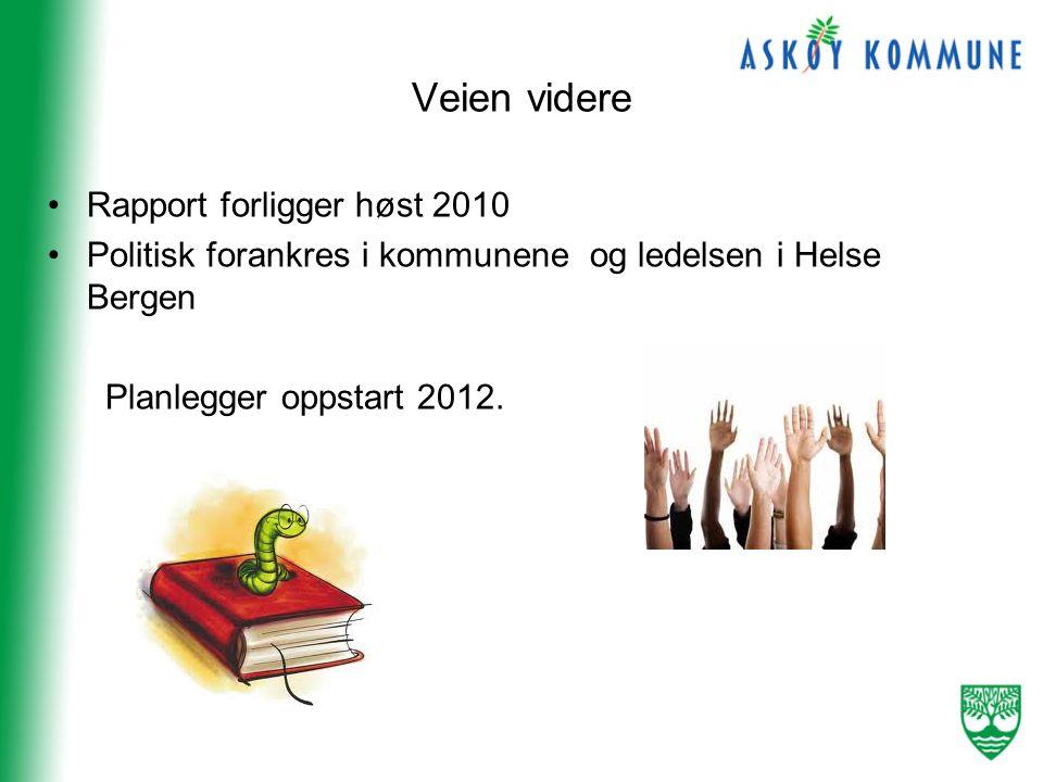 Veien videre Rapport forligger høst 2010