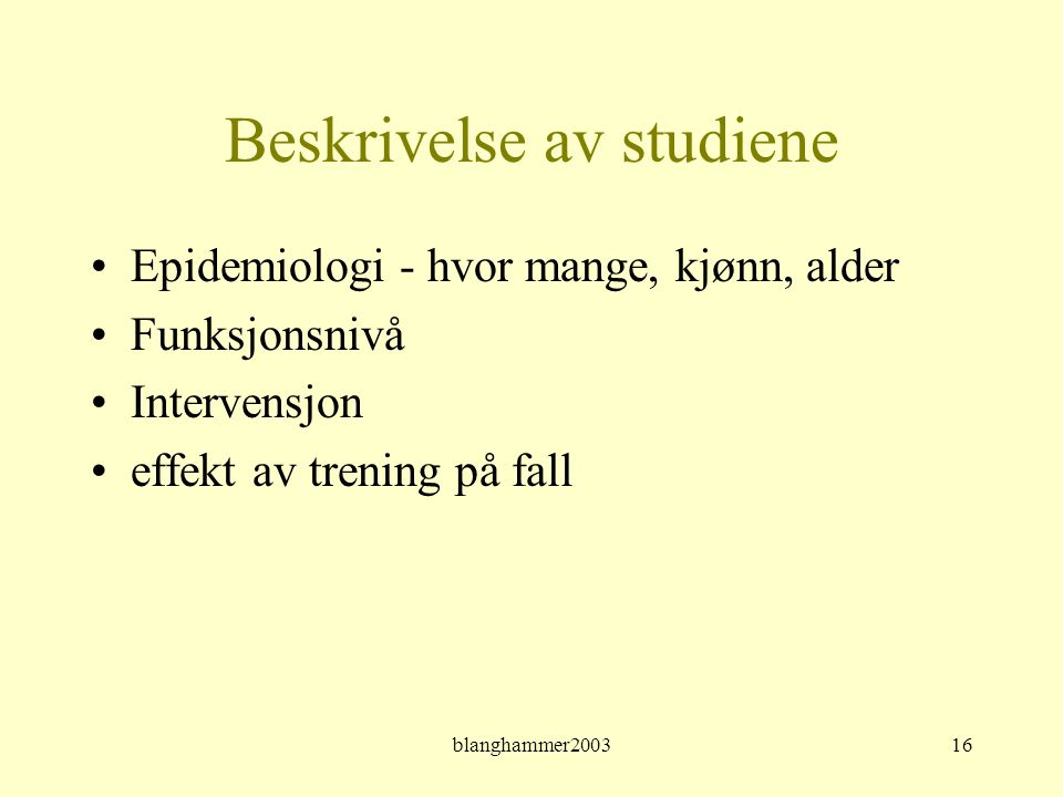 Beskrivelse av studiene