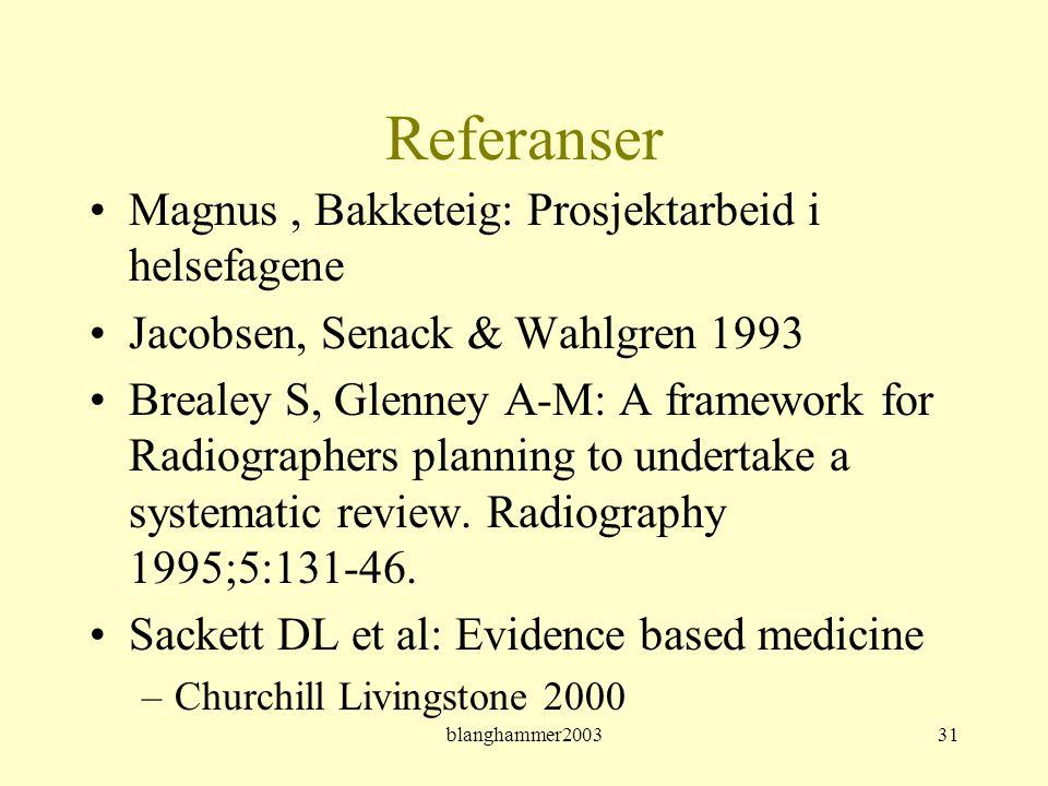 Referanser Magnus , Bakketeig: Prosjektarbeid i helsefagene