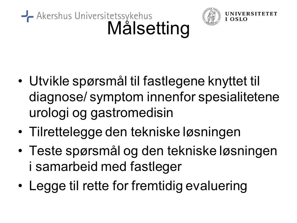 Målsetting Utvikle spørsmål til fastlegene knyttet til diagnose/ symptom innenfor spesialitetene urologi og gastromedisin.