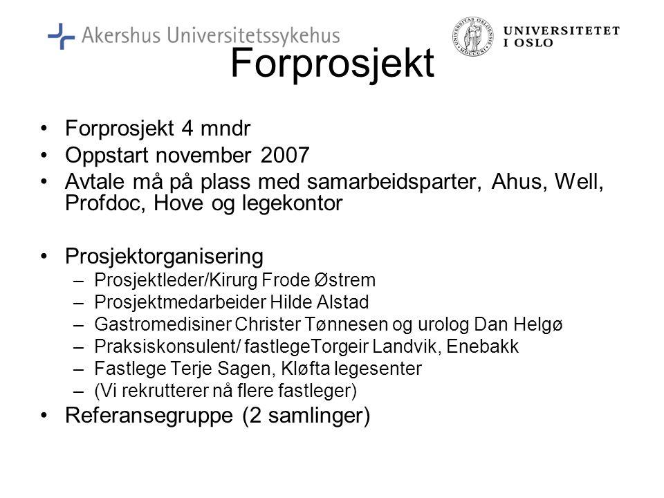 Forprosjekt Forprosjekt 4 mndr Oppstart november 2007