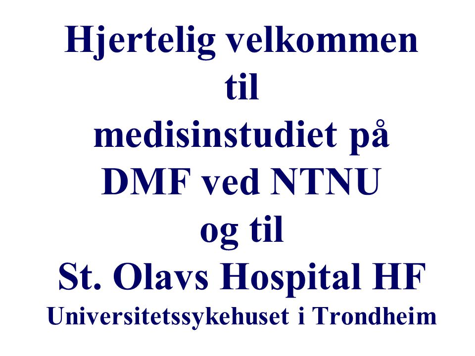 Hjertelig velkommen til medisinstudiet på DMF ved NTNU og til St