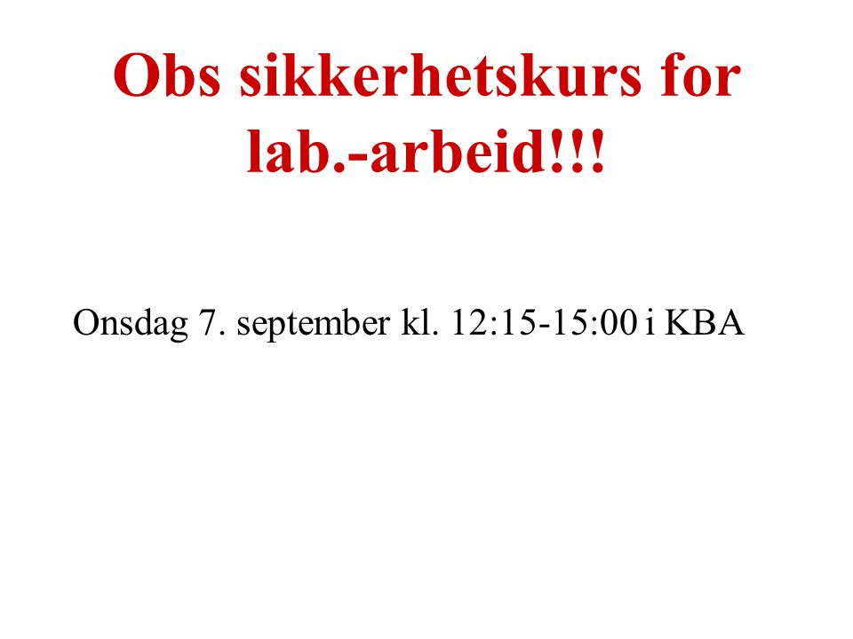 Obs sikkerhetskurs for lab.-arbeid!!!