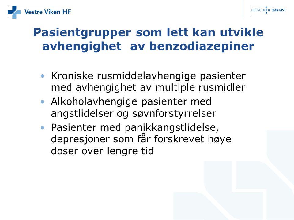 Pasientgrupper som lett kan utvikle avhengighet av benzodiazepiner