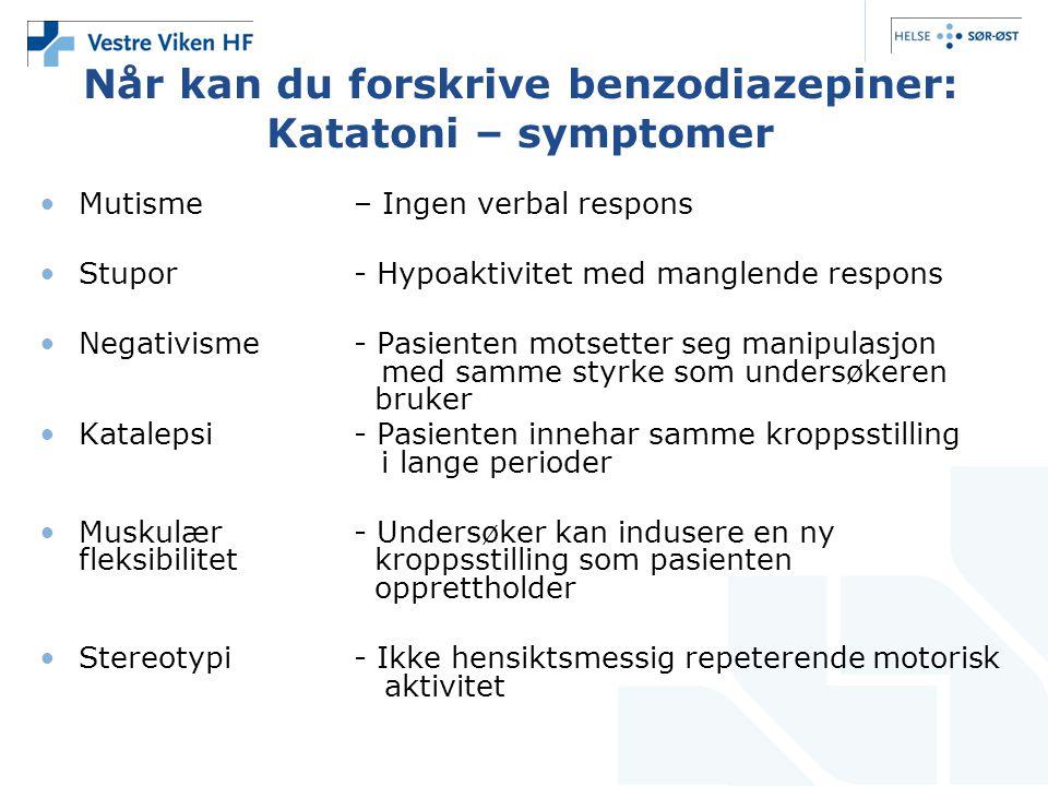 Når kan du forskrive benzodiazepiner: Katatoni – symptomer