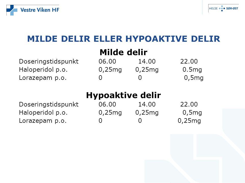 MILDE DELIR ELLER HYPOAKTIVE DELIR