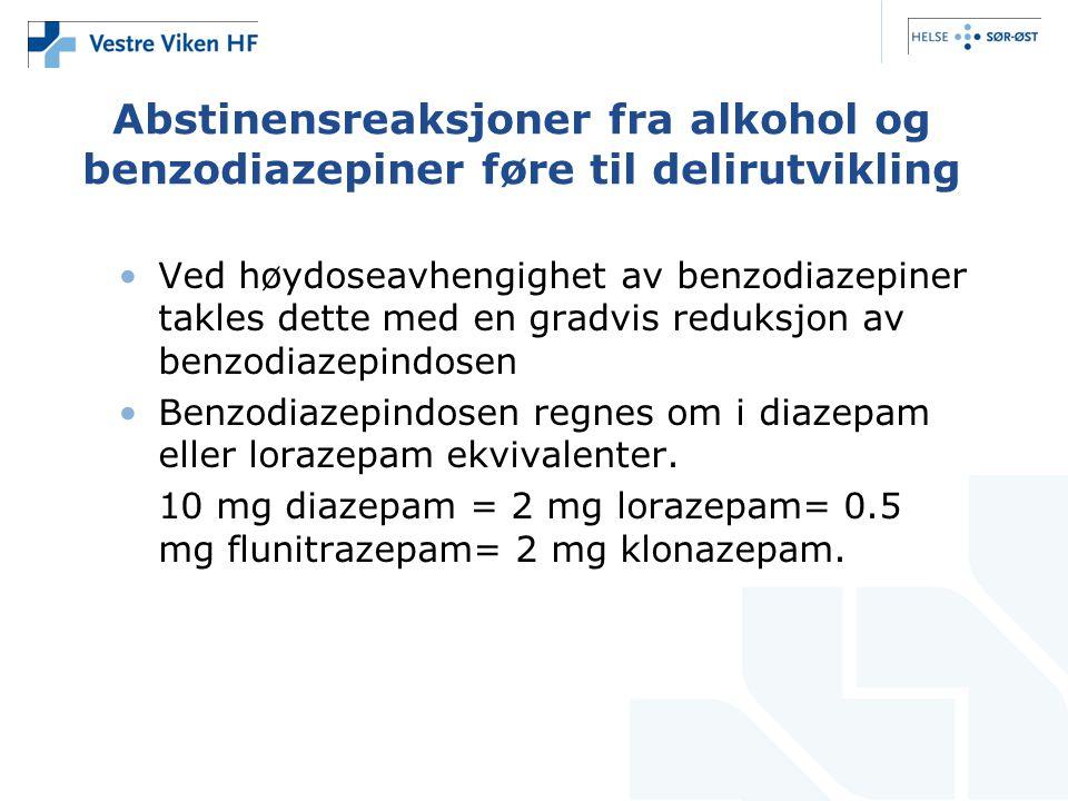 Abstinensreaksjoner fra alkohol og benzodiazepiner føre til delirutvikling