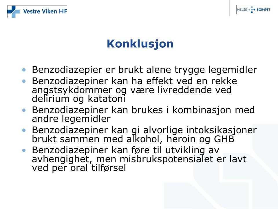 Konklusjon Benzodiazepier er brukt alene trygge legemidler