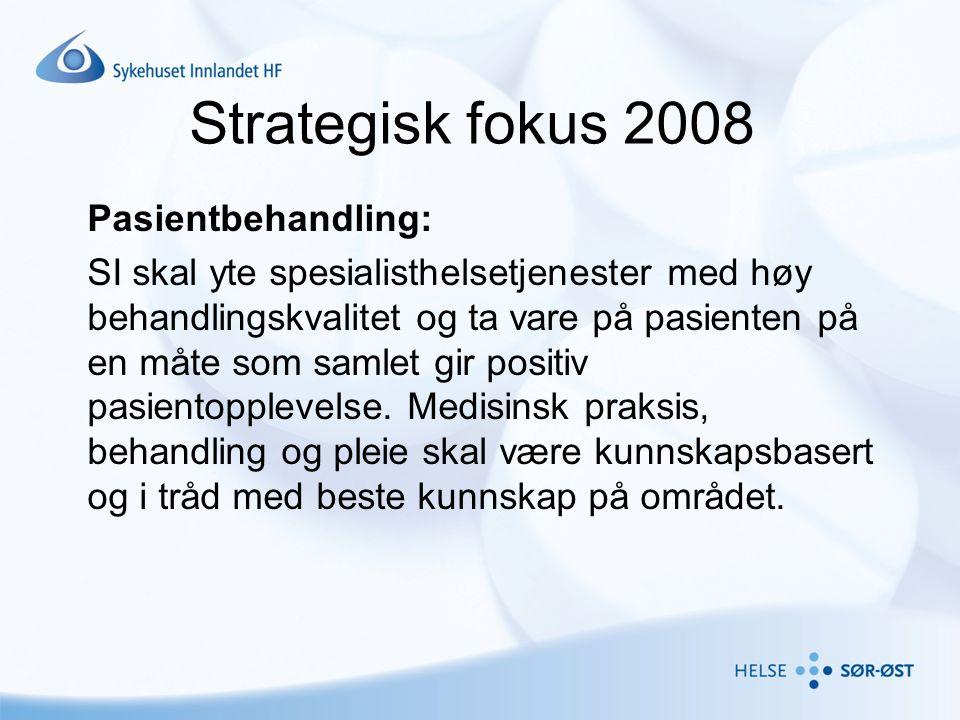 Strategisk fokus 2008 Pasientbehandling: