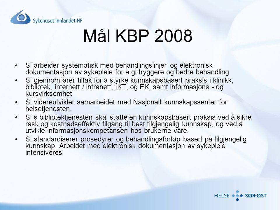 Mål KBP 2008 SI arbeider systematisk med behandlingslinjer og elektronisk dokumentasjon av sykepleie for å gi tryggere og bedre behandling.