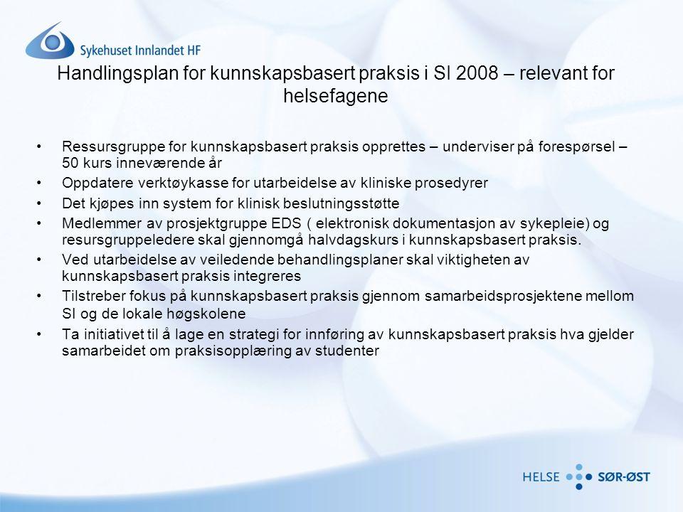 Handlingsplan for kunnskapsbasert praksis i SI 2008 – relevant for helsefagene