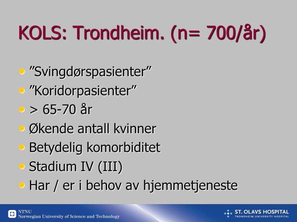 KOLS: Trondheim. (n= 700/år)
