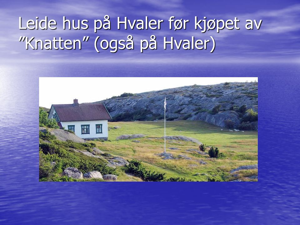 Leide hus på Hvaler før kjøpet av Knatten (også på Hvaler)