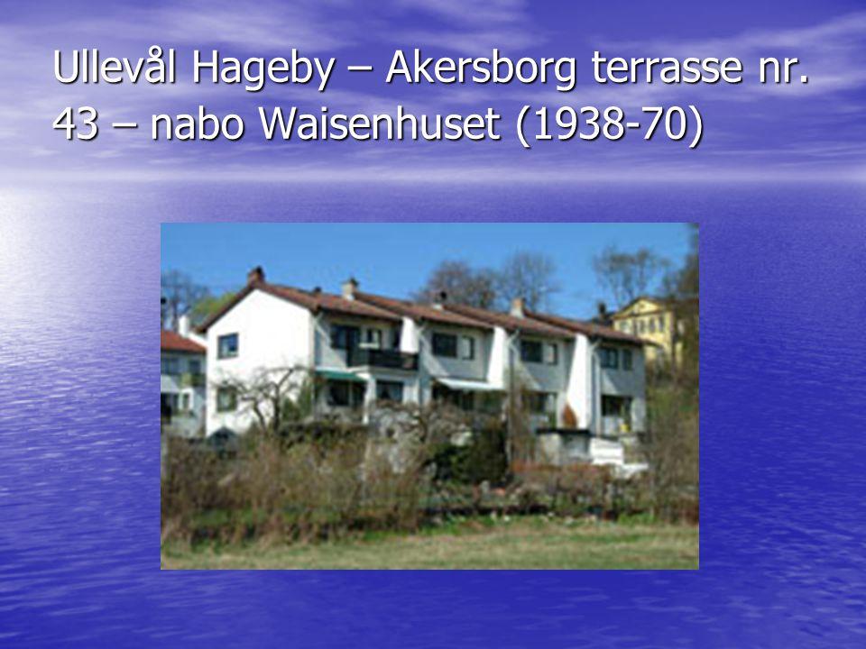 Ullevål Hageby – Akersborg terrasse nr. 43 – nabo Waisenhuset (1938-70)