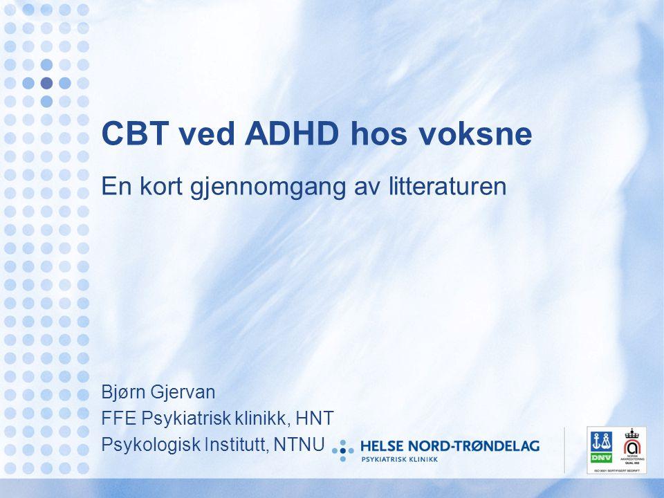 CBT ved ADHD hos voksne En kort gjennomgang av litteraturen