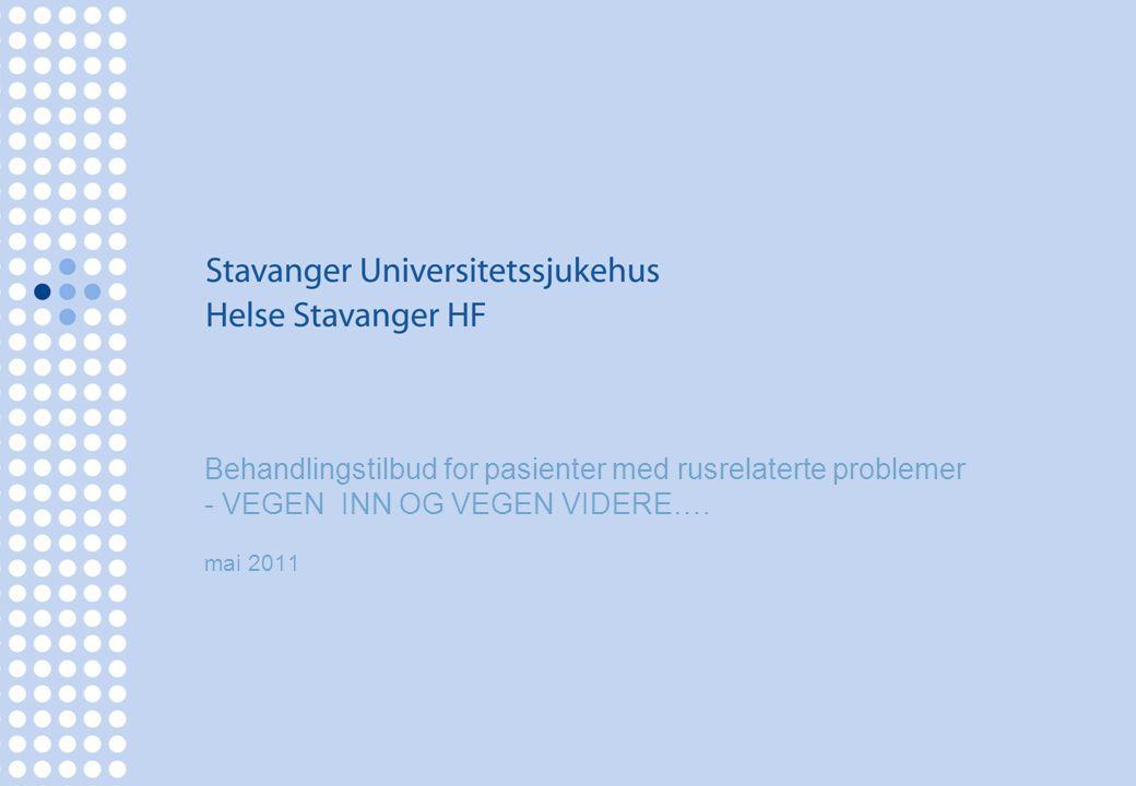 Behandlingstilbud for pasienter med rusrelaterte problemer - VEGEN INN OG VEGEN VIDERE…. mai 2011
