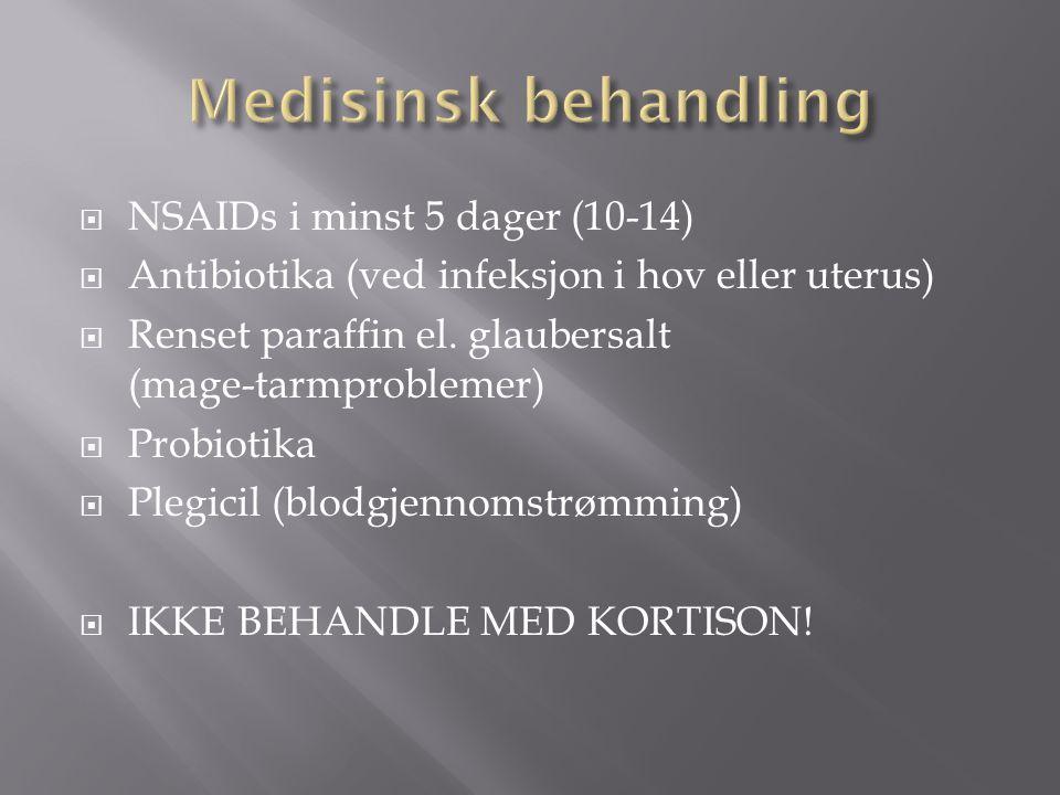 Medisinsk behandling NSAIDs i minst 5 dager (10-14)