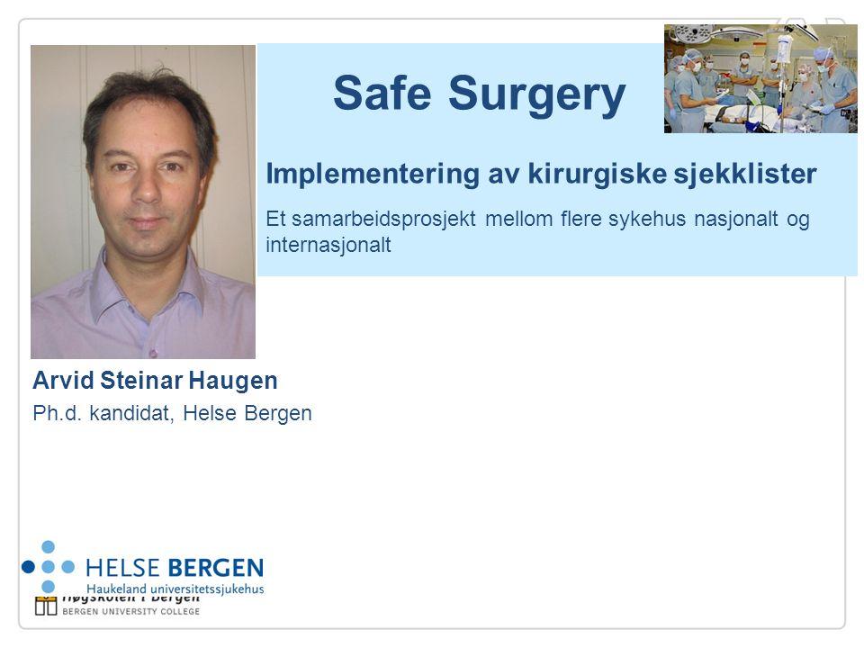 Arvid Steinar Haugen Ph.d. kandidat, Helse Bergen