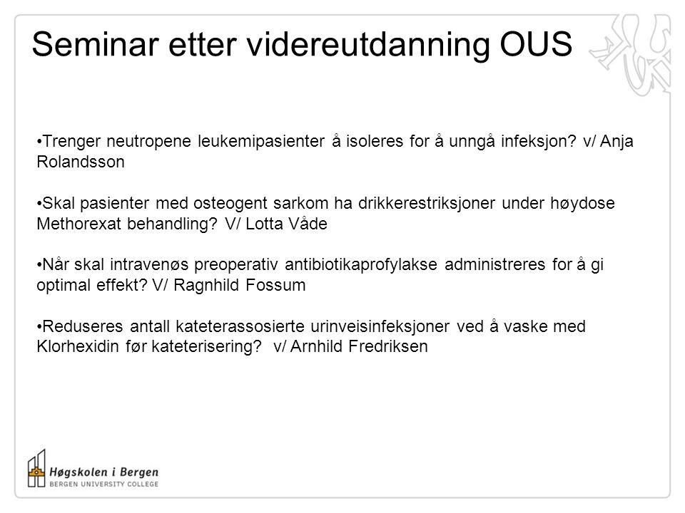 Seminar etter videreutdanning OUS