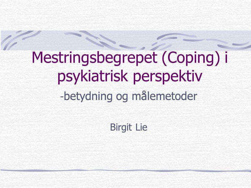 Mestringsbegrepet (Coping) i psykiatrisk perspektiv