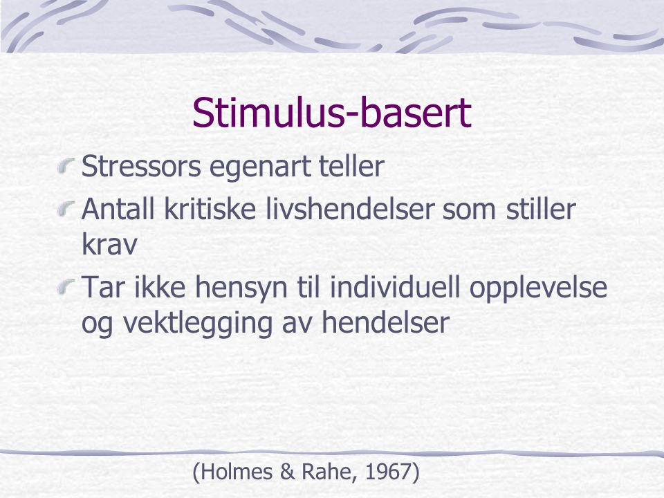 Stimulus-basert Stressors egenart teller