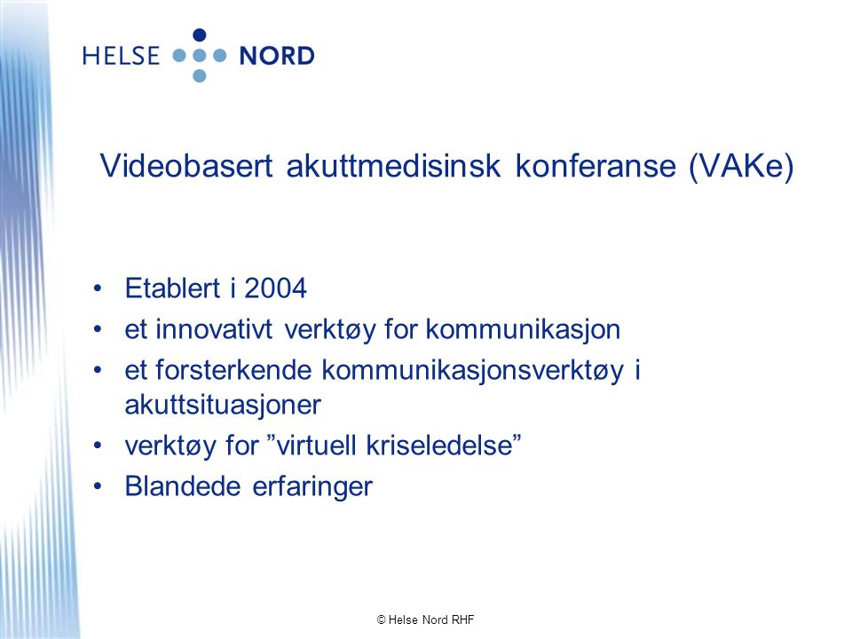 Videobasert akuttmedisinsk konferanse (VAKe)