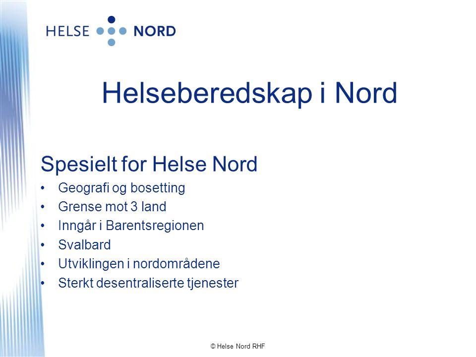 Helseberedskap i Nord Spesielt for Helse Nord Geografi og bosetting