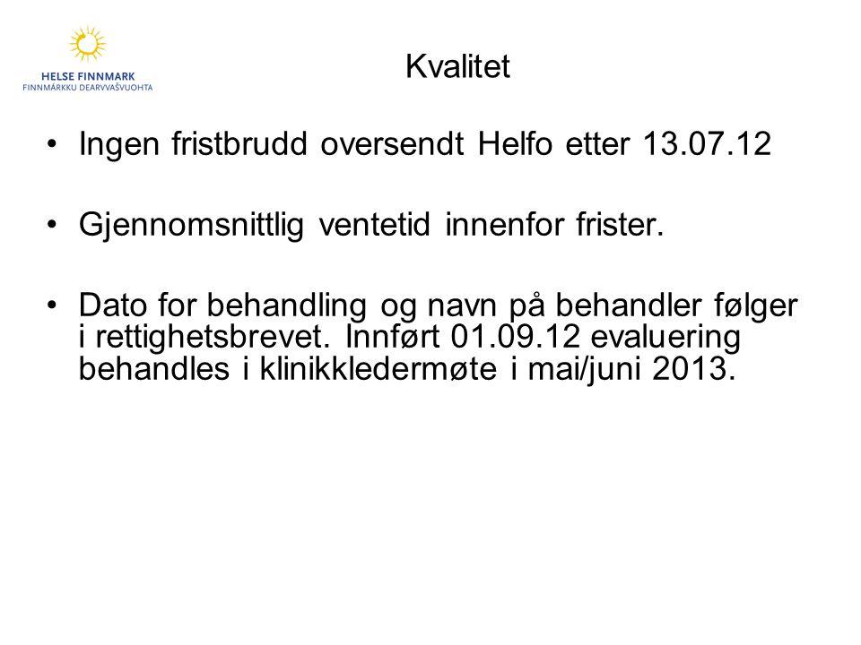 Kvalitet Ingen fristbrudd oversendt Helfo etter 13.07.12. Gjennomsnittlig ventetid innenfor frister.