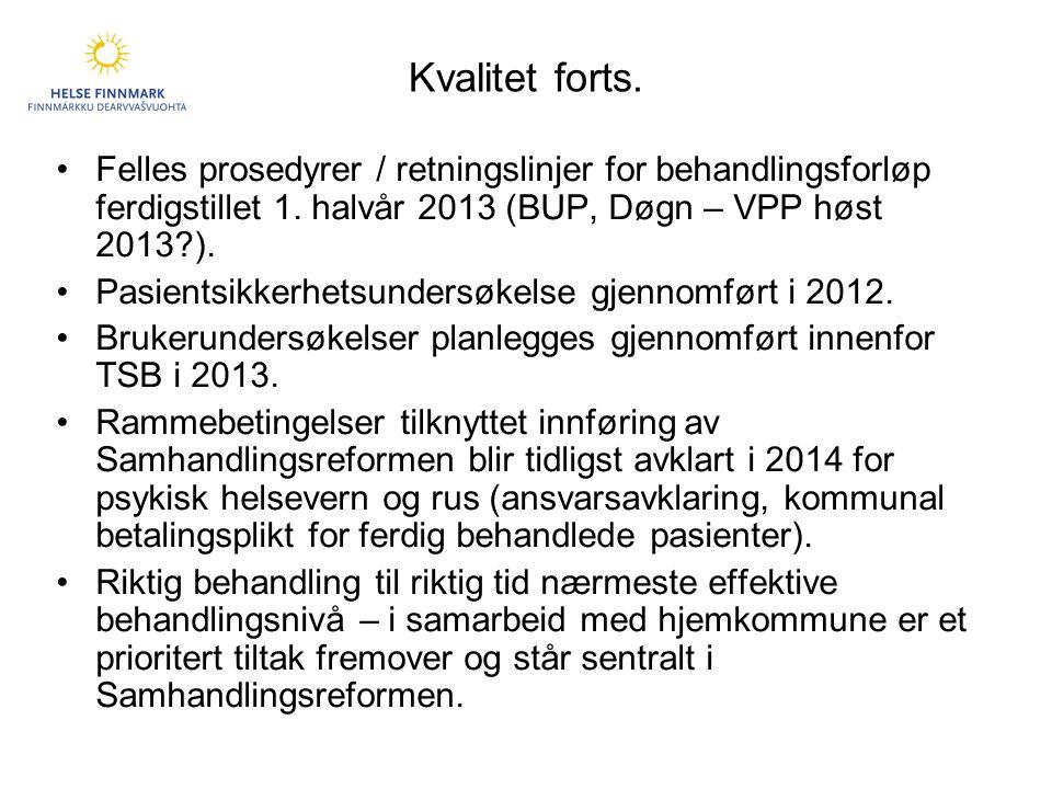 Kvalitet forts. Felles prosedyrer / retningslinjer for behandlingsforløp ferdigstillet 1. halvår 2013 (BUP, Døgn – VPP høst 2013 ).
