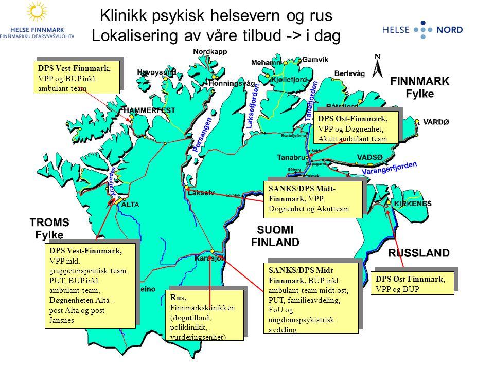 Klinikk psykisk helsevern og rus Lokalisering av våre tilbud -> i dag