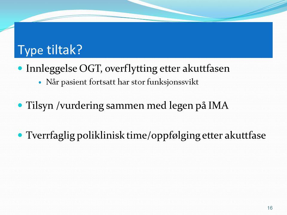 Type tiltak Innleggelse OGT, overflytting etter akuttfasen
