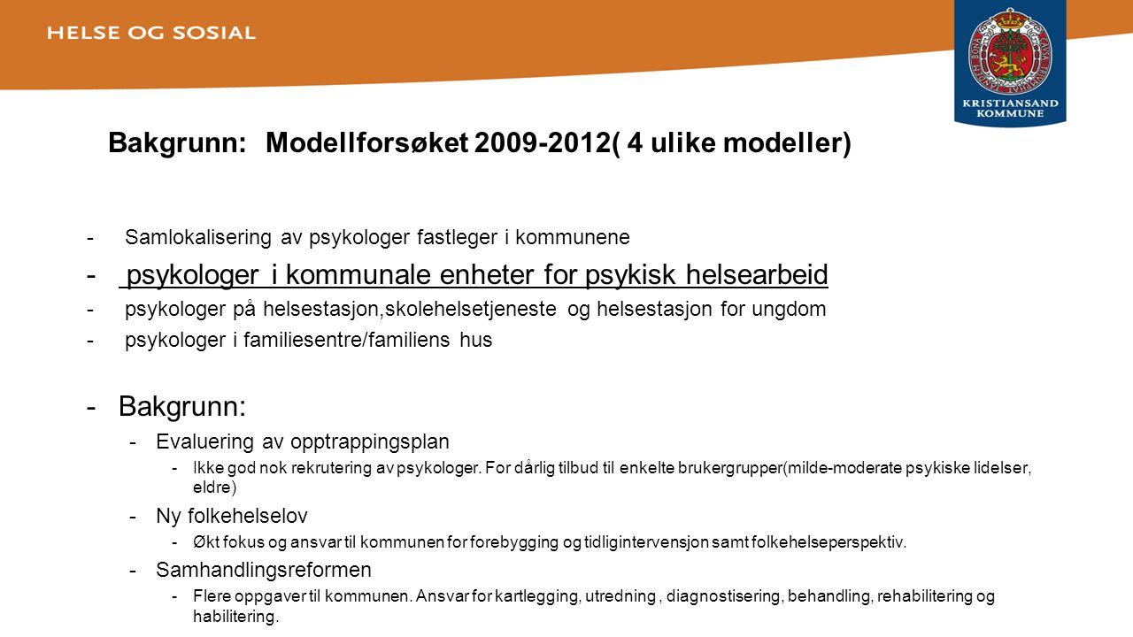 Bakgrunn: Modellforsøket 2009-2012( 4 ulike modeller)