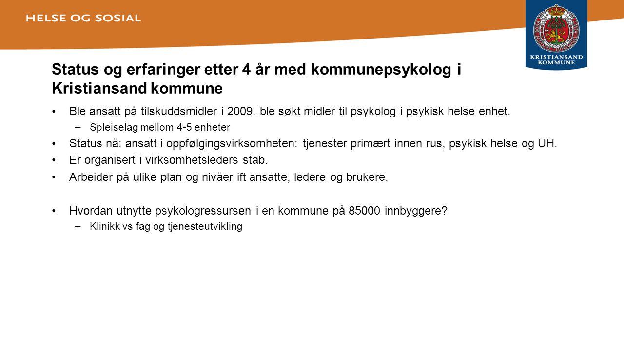 Status og erfaringer etter 4 år med kommunepsykolog i Kristiansand kommune