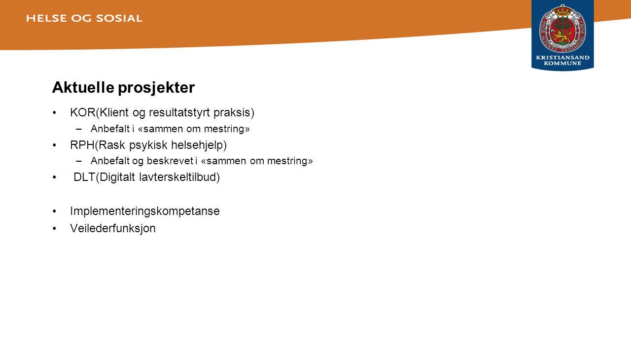 Aktuelle prosjekter KOR(Klient og resultatstyrt praksis)