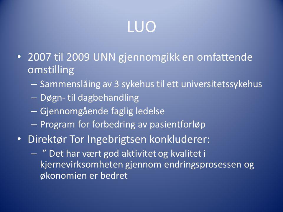 LUO 2007 til 2009 UNN gjennomgikk en omfattende omstilling