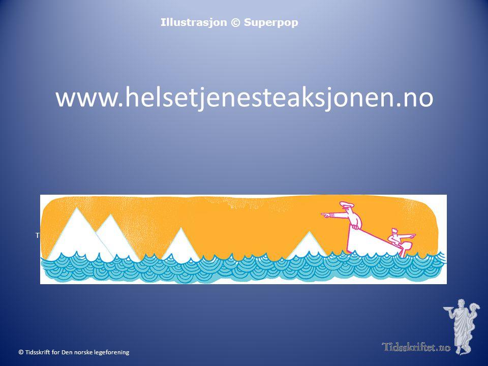www.helsetjenesteaksjonen.no Illustrasjon © Superpop
