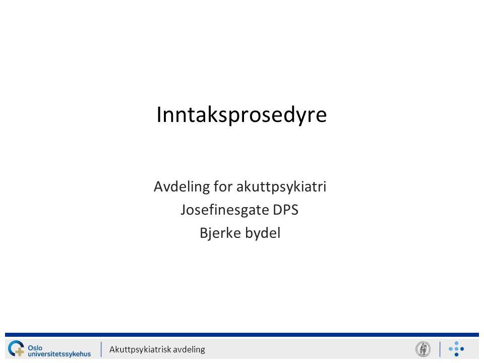 Avdeling for akuttpsykiatri Josefinesgate DPS Bjerke bydel