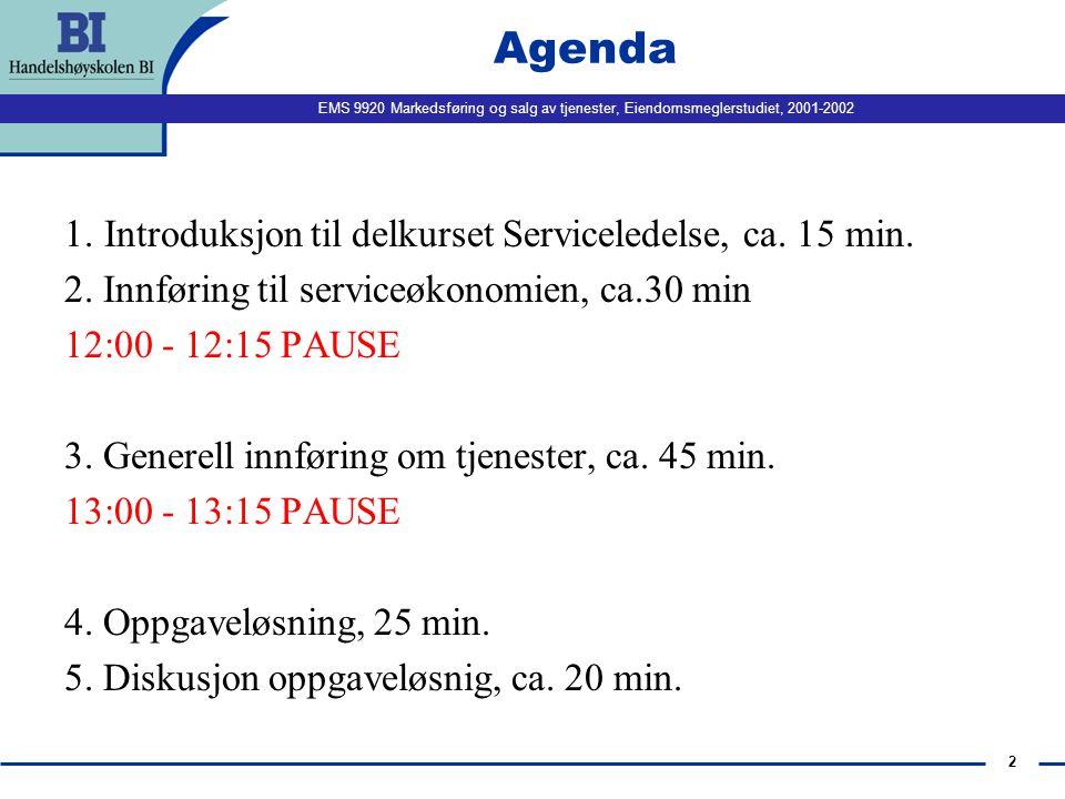 Agenda 1. Introduksjon til delkurset Serviceledelse, ca. 15 min.