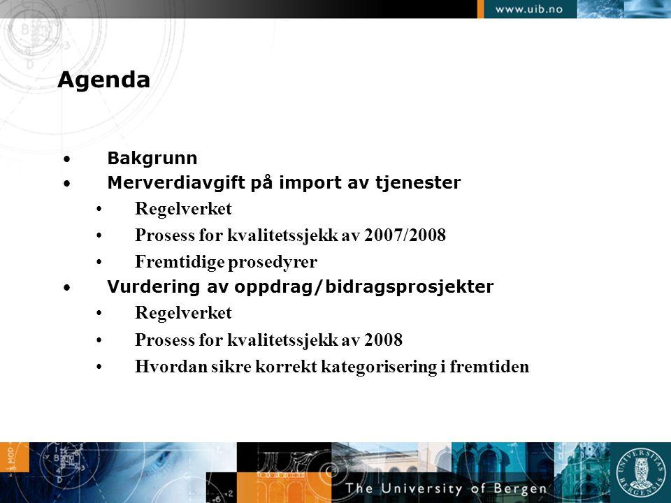 Agenda Regelverket Prosess for kvalitetssjekk av 2007/2008