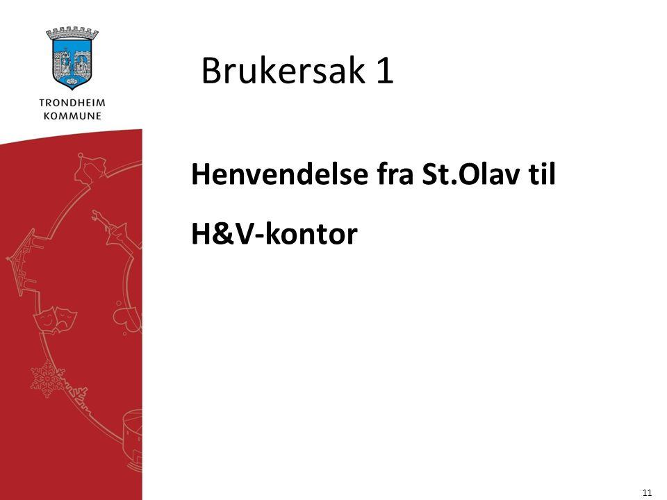 Brukersak 1 Henvendelse fra St.Olav til H&V-kontor 11